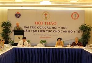 """Hội thảo """"Vai trò của các hội y học trong đào tạo liên tục cho cán bộ y tế"""""""