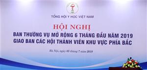 Hội nghị Ban Thường vụ mở rộng 6 tháng đầu năm 2019 và Giao ban các Hội thành viên khu vực phía Bắc