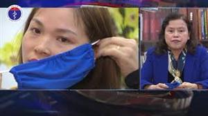 PGS.TS. Nguyễn Thị Xuyên trao đổi về việc sử dụng khẩu trang đúng cách phòng lây nhiễm nCoV